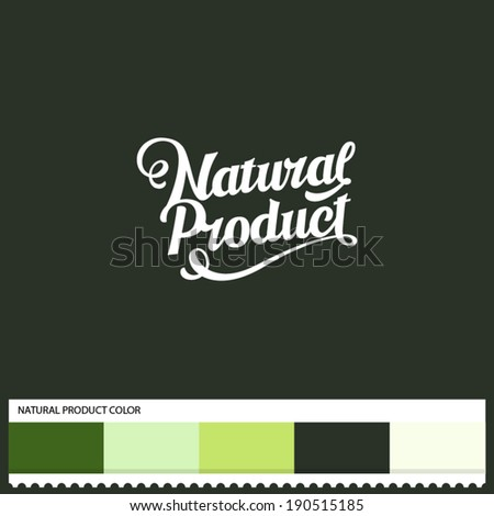 Vector Natural Product hand lettering - handmade calligraphy and thematic color swatches - stock vector