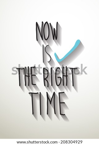 "vector ""now is the right time"" ,Eps 10 - stock vector"