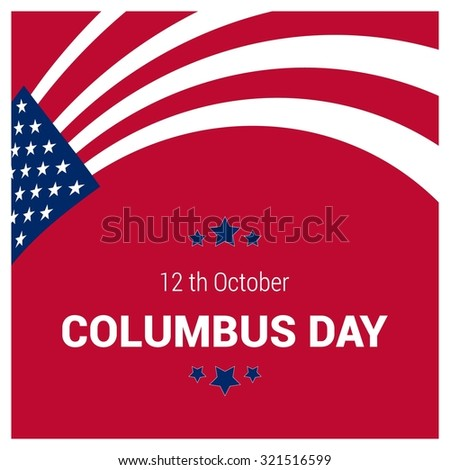 Vector October 12 Happy Columbus Day typography. American Flag composition with typography background - stock vector