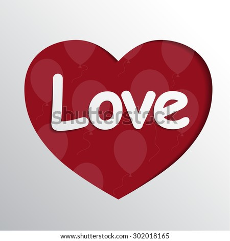 Vector of a cut out Red Heart with text Love inside. Valentine day love theme. Realistic paper feel with shadows. Best viewed bigger size. Eps 10 - stock vector