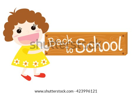 Vector of cute girl holding a wooden sign with a Back to school message with a smiling face - stock vector