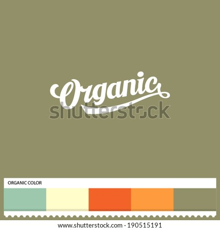 Vector Organic hand lettering - handmade calligraphy and thematic color swatches - stock vector