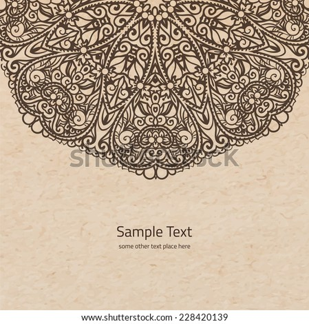 Vector ornamental rosette background with copy space, hand drawn round mandala on parchment old paper - stock vector