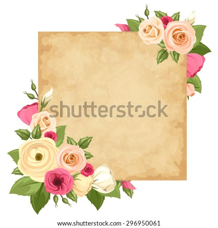 Vector parchment card with pink and orange roses, lisianthuses and ranunculus flowers and green leaves. Eps-10. - stock vector