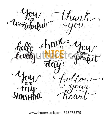 Vector photo overlays, hand drawn lettering collection, inspirational quote. Hello lovely, thank you, follow your heart, you are my sunshine, have a nice day and more on white background