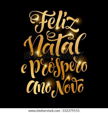 "Vector Portuguese Merry Christmas golden text. ""Feliz Natal e prospero Ano Novo"" lettering for invitation and greeting card, prints and posters. Hand drawn holidays calligraphy - stock vector"