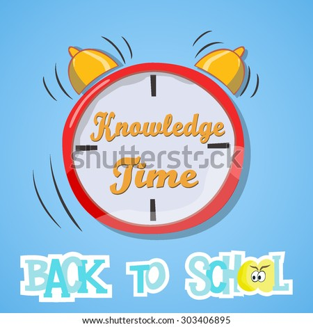 "Vector poster or gift card ""Back to school"". Cartoon styled text, alarm clock with ""Knowledge time"" text inside. - stock vector"