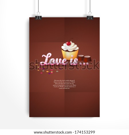 "Vector poster. The paper hangs on the clamps. Beautiful inscription ""Love is ..."" Cupcake with cherry and cream, chocolate candies and confetti. Valentine's Day or wedding. Place for your text. - stock vector"