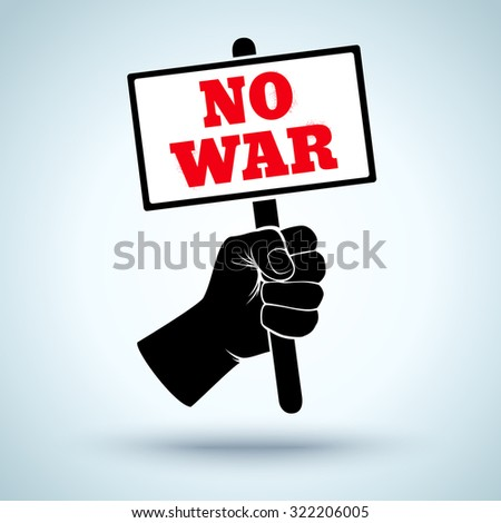 Vector poster with fist and placard. No war - stock vector