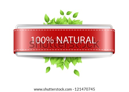 Vector promo banner / badge decorated with red satin ribbon and fresh green leaves - 100% Natural - stock vector