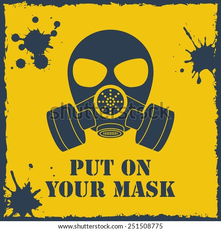 Vector put on your biohazard mask. Format eps10 - stock vector