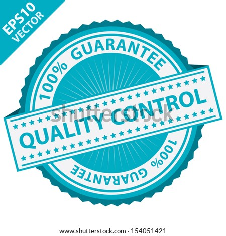 Vector : Quality Management Systems, Quality Assurance and Quality Control Concept Present By Blue Quality Control Label With 100 Percent Guarantee Text Around Isolated on White Background  - stock vector