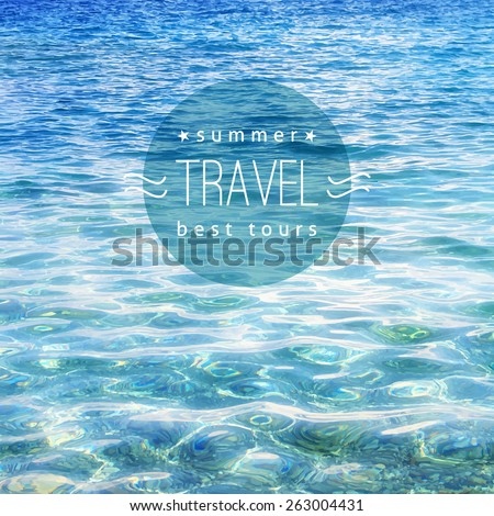 vector realistic water texture with sample text, travel background - stock vector