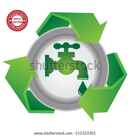 Vector : Recycle, Save The Earth or Stop Global Warming Concept Present By Green Recycle Sign With  Tap Water and Water Drop Icon Inside Isolated on White Background  - stock vector