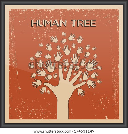Vector Retro Human hands tree. Concept of community, group, friendship, solidarity, network, family. Texture effects, frame, glass and text can be turned off. - stock vector