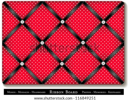 vector - Ribbon Bulletin Board. Put favorite photos and keepsakes under black satin ribbons on red with white polka dots French style memory board. DIY for headboards, home decorating, scrapbooks. - stock vector