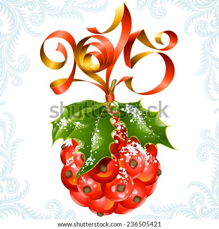Vector ribbon in the shape of 2015 and holly ball. Christmas and New Year greeting card - stock vector