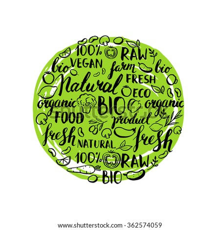 Vector round pattern with handwritten elements and vegetables. Organic, food, farm, fresh, vegan, vegetarian, natural, product, bio, raw. Ink brush hand lettering. Hand drawn leaves and vegetables. - stock vector