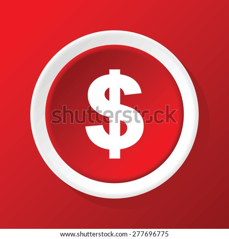 Vector round white icon with dollar symbol, on red background - stock vector