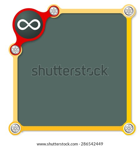 Vector school frame for your text and the symbol of infinity - stock vector