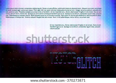 vector screen glitch digital illustration, modern trendy design background - stock vector
