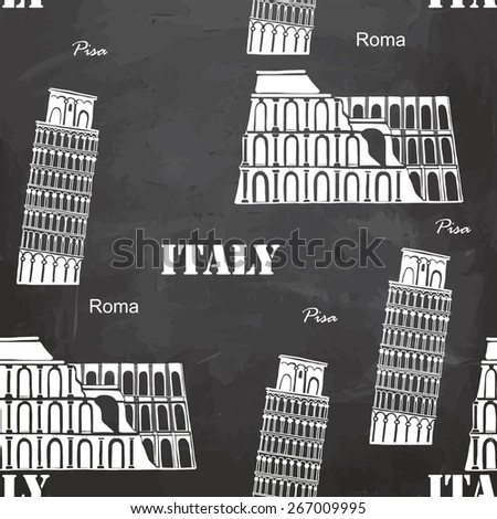 Vector seamless background Italy Coliseum, Leaning Tower of Pisa,  on the blackboard  - stock vector