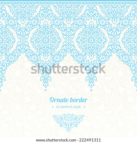 Vector seamless border in Eastern style. Ornate element for New Year's design. Ornamental lace pattern for wedding invitations and greeting cards. Elegant winter lacy decor. - stock vector