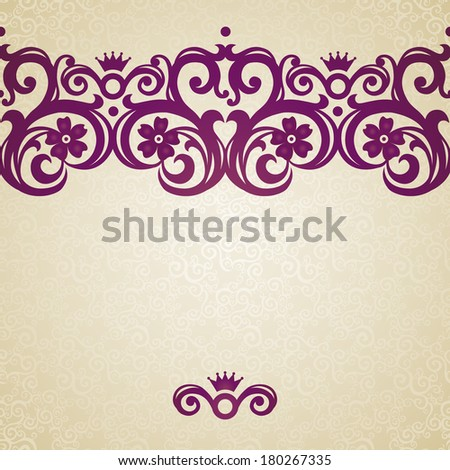 Vector seamless border in Victorian style. Element for design.Place for text. Ornamental pattern. It can be used for decorating of wedding invitations, greeting cards, decoration for bags and clothes. - stock vector
