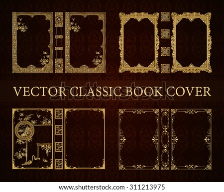 Vector set classical book cover. Decorative vintage frame or border to be printed on the covers of books. Drawn by the standard size  - stock vector