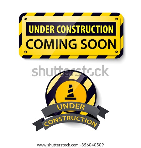 Vector set of 3d shiny Under Construction and Coming Soon banners, frames,badge, boards, backgrounds for web site. Black, white, yellow colors. Isolated