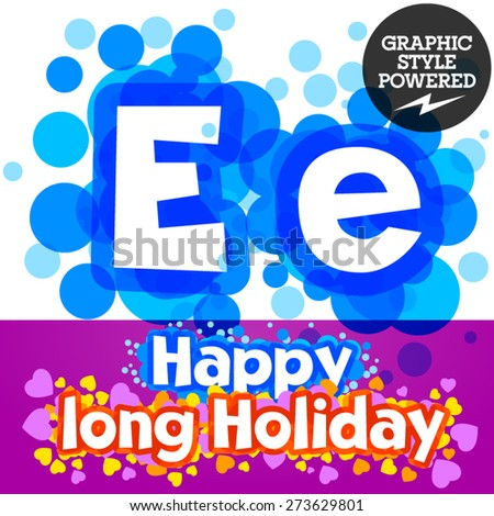 Vector set of happy festive motley alphabet. Letter E - stock vector