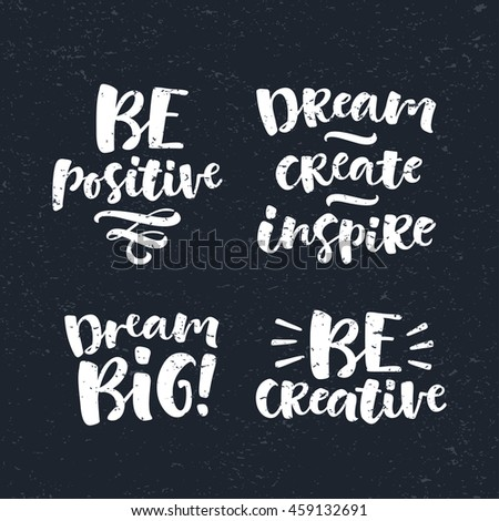 Vector set of lettering phrase. Hand drawn motivation and inspiration quotes. Handwritten modern brush calligraphy for invitation and greeting card, t-shirt, prints and posters
