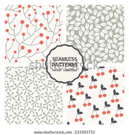 Vector set of seamless patterns. Abstract geometric backgrounds. Pattern with cherries, leaves, stylized simple branches with round red berries, stylized flowers like blots. Cute floral collection - stock vector