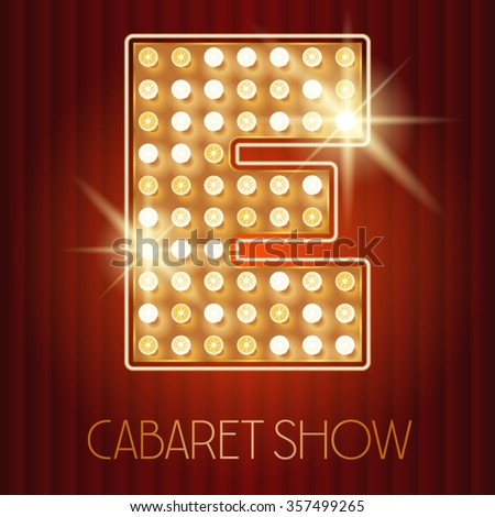 Vector shiny gold lamp alphabet in cabaret show style. Letter E - stock vector