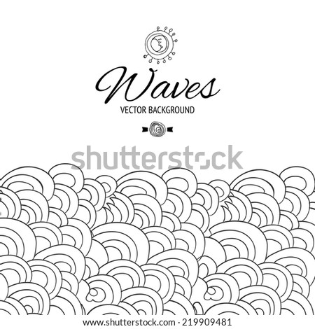 Vector sketch background. Black and white abstract waves illustration. Pen drawn doodle style water. - stock vector