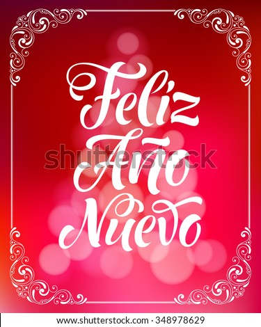 "Vector Spanish christmas text on defocus background. ""Feliz Ano Nuevo"" lettering for invitation, greeting card, prints. Hand drawn inscription, calligraphic holidays design - stock vector"