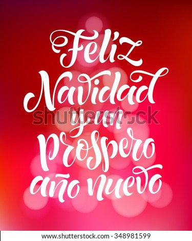 "Vector Spanish christmas text on defocus background. ""Feliz Navidad y un Prospero Ano Nuevo"" lettering for invitation, greeting card, prints. Hand drawn inscription, calligraphic holidays design - stock vector"