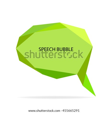 vector speech bubble. vector background. low polygon speech bubble - stock vector
