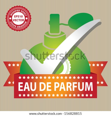 Vector : Sticker, Label or Badge For Product Information or Product Ingredient Present By Green Glossy Style Eau De Parfum Spray Bottle Sign With Check Mark in Brown Background  - stock vector