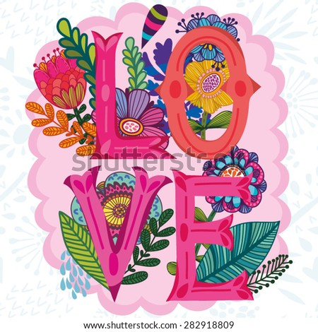 "Vector Stylish floral card ""LOVE"". Hand drawn letters made with flowers, leafs and graphic elements. Wedding invitation design. Vector cute background. Valentines day greeting card.  - stock vector"