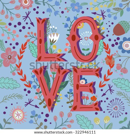 """Vector Stylish floral card """"LOVE"""". Hand drawn letters made with flowers, leafs and graphic elements. Wedding invitation design. Vector cute background. Valentines day greeting card. - stock vector"""