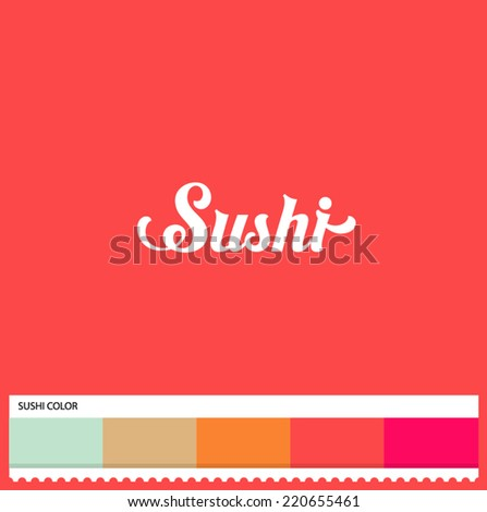 Vector Sushi hand lettering - handmade calligraphy and thematic color swatches - stock vector