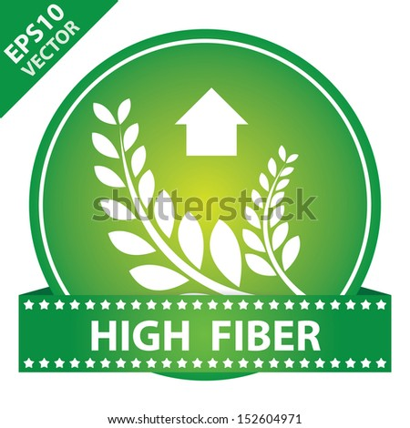 Vector : Tag, Sticker or Badge For Healthy, Weight Loss, Diet or Fitness Product Present By High Fiber Sign on Green Glossy Badge With Green High Fiber Label Isolated on White Background  - stock vector