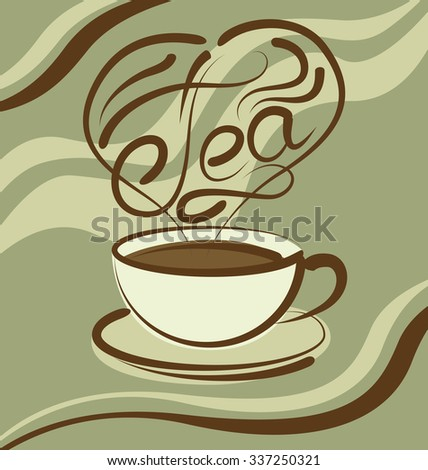 vector tea cup with calligraphic inscription and aroma in the shape of heart - stock vector
