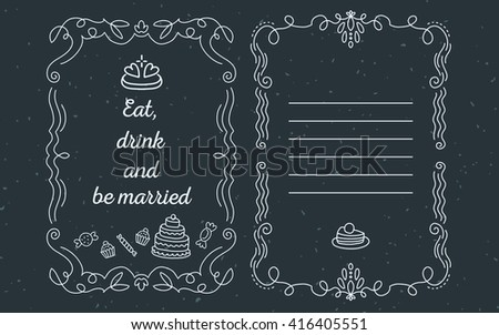 Vector template of wedding greetings with lace frame with inscription eat, drink and be married and sweets of white color on black background. Thin flat line art design to make a greeting card