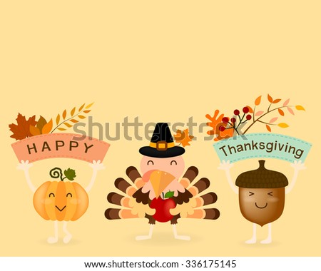 Vector Thanksgiving card, postcard or banner, design in cartoon character of lovely turkey holding red apple with happy face pumpkin and brown acorn are holding banner in hands on yellow background.
