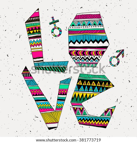 Vector tribal print with Love text. Ethnic style design. Graphic for t-shirts, posters, card. Doodle freehand. - stock vector