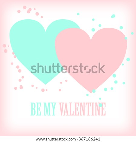 Vector Valentines day greeting card. Be my Valentine.