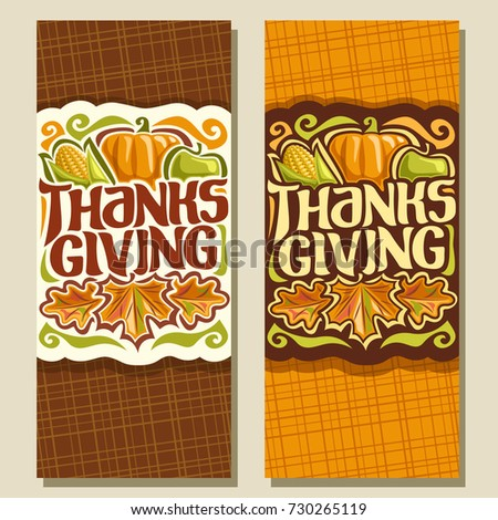 Vector vertical banners for Thanksgiving day, autumn greeting card for thanksgiving holiday, original handwritten font for text - thanksgiving, harvest of corn, orange pumpkin, apple & fall foliage.