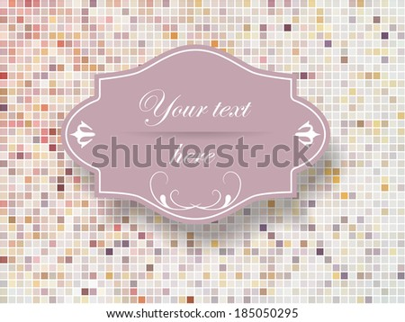 Vector vintage frame on a colorful mosaic background. - stock vector
